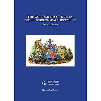The Goldsmiths of Dublin: Six centuries of achievement