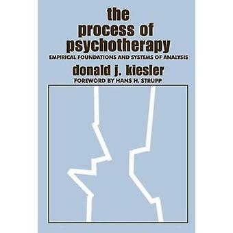 The Process of Psychotherapy  Empirical Foundations and Systems of Analysis by Kiesler & Donald J.