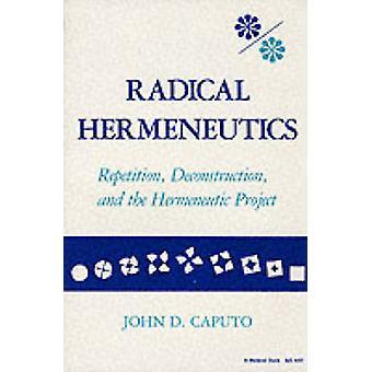 Hermenéutica radical por Caputo y John D.