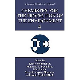 Chemistry for the Protection of the Environment 4 by Mourninghan & R.