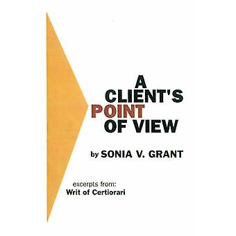 A Clients Point of View Excerpts From Writ of Certiorari by Grant & Sonia V.