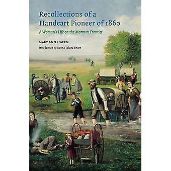 Minnen i handkärra pionjär 1860 en kvinnas liv i Mormons bok gränslandet av Hafen & Mary Ann