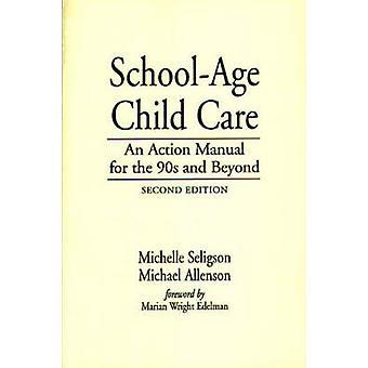 SchoolAge Child Care en handling Manual for 90s and Beyond af Allenson & Michael