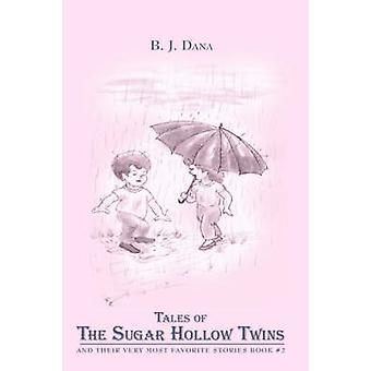 Geschichten des Zuckers hohl, Zwillinge und ihre meisten Lieblingsgeschichten Buch 2 von Dana & B. J.