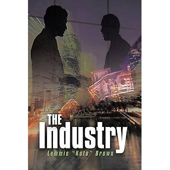 The Industry by Lemmie Koto Brown & Koto Brown