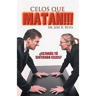 Celos que matan Estars t sintiendo celos door Reyes & Dr. Jos R.