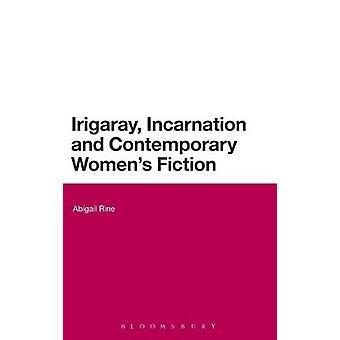 IRIGARAY Incarnation et la Fiction contemporaine de Womens par Rine & Abigail