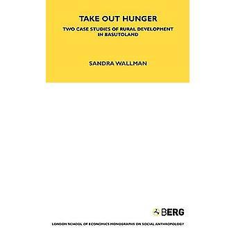 Prendere la fame due studi di caso dello sviluppo rurale in Basutoland da Wallman & Sarah