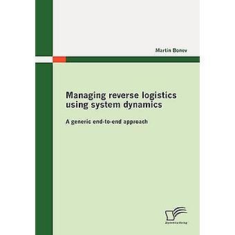 Gérer la logistique inversée à l'aide de système dynamique A endtoend générique approche par Bonev & Martin