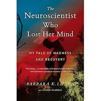 De neurowetenschapper die haar geest verloren: Mijn verhaal van waanzin en herstel