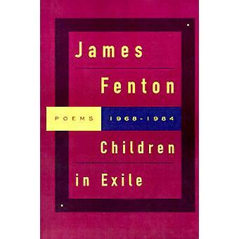 Children in Exile - Poems 1968-1984 by James Fenton - 9780374524067 Bo