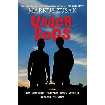 Underdogs by Markus Zusak - 9780545542593 Book