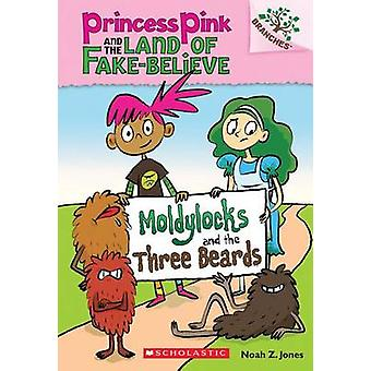 Moldylocks and the Three Beards - A Branches Book (Princess Pink and t