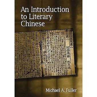 An Introduction to Literary Chinese (2nd Revised edition) by Michael
