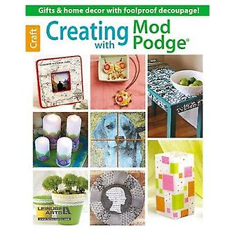 Creating with Mod Podge by Leisure Arts - 9781464712210 Book