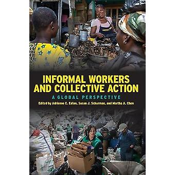 Trabajadores informales y acción colectiva-una perspectiva global de Adrie