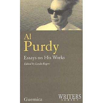 Al Purdy - Essays on His Works by Linda Rogers - 9781550711622 Book