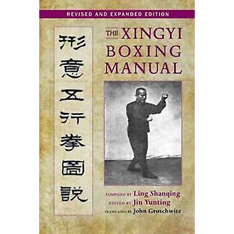 The Xingyi Boxing Manual - Revised and Expanded Edition (2nd Revised e