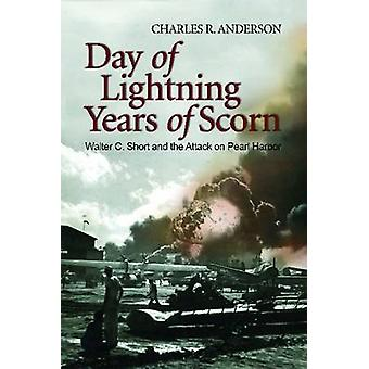 Day of Lightning - Years of Scorn - Walter C. Short and the Attack on