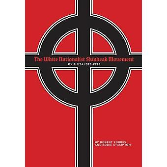 The White Nationalist Skinhead Movement - UK & USA - 1979-1993 by Robe