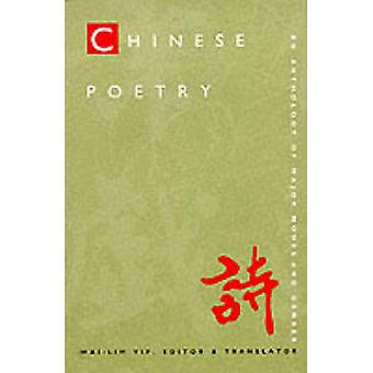 Chinese Poetry 2nd ed. Revised An Anthology of Major Modes and Genres von Editiert von Wai Lim Yip