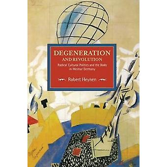 Degeneration and Revolution - Radical Cultural Politics and the Body i