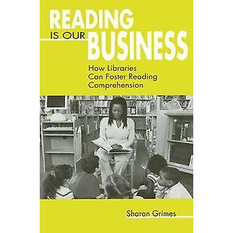 Reading is Our Business - How Libraries Can Foster Reading Comprehensi