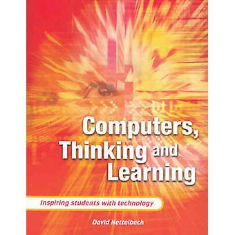 Computers - Thinking and Learning - Inspiring Students with Technology