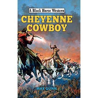 Cheyenne Cowboy by Max Gunn