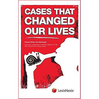 Cases That Changed Our Lives by Ian McDougall & Foreword by David Edmond Neuberger