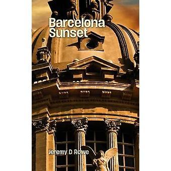 Barcelona Sunset by Rowe & Jeremy D