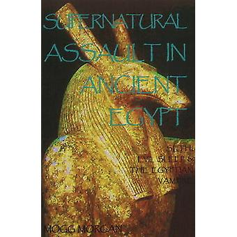 Supernatural Assault in Ancient Egypt Seth Evil Sleep  the Egyptian Vampire by Morgan & Mogg