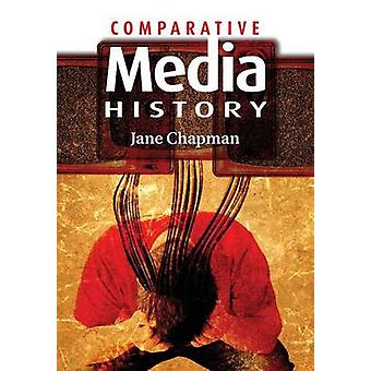 Comparative Media History - An Introduction - 1789 to the Present by J