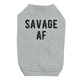 365 Printing Savage AF Grey Pet Shirt for Small Dogs Hilarious Quote Dog Shirt