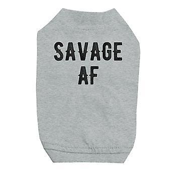 365 Druck Savage AF grau Haustier Shirt für kleine Hunde Hilarious Zitat Hund Shirt