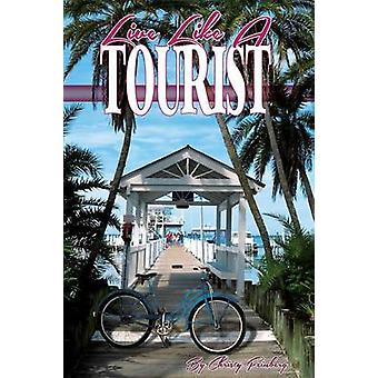 Live Like A Tourist by Feinberg & Christy