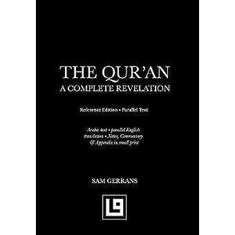 The Quran A Complete Revelation Reference Edition  Parallel Text by Gerrans & Sam