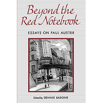 Beyond the Red Notebook: Essays on Paul Auster (Pennsylvania Studies in Contemporary American Fiction)