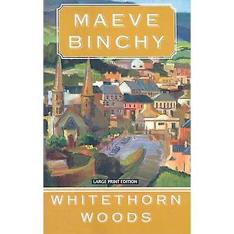 Whitethorn Woods (Large Print edition) by Maeve Binchy - 978159413245