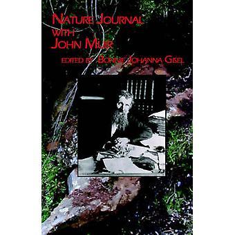 Nature Journal with John Muir by Gisel & Bonnie Johanna