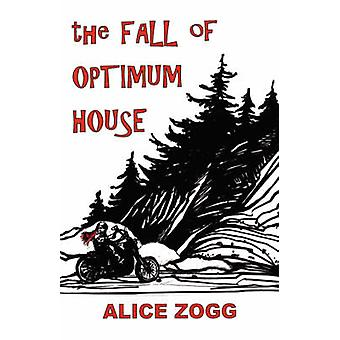 The Fall of Optimum House by Zogg & Alice