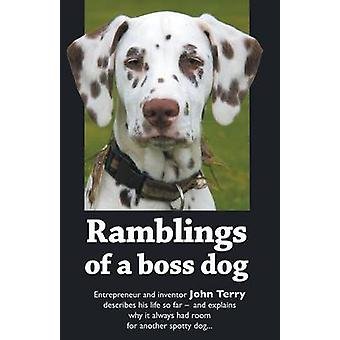 Ramblings of a Boss Dog by Terry & Joh