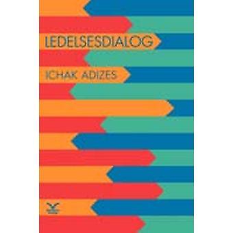 Ledelsesdialog Mastering Change Deense editie door Adizes Ph.D. & Ichak