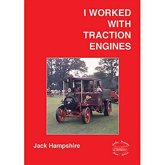 I Worked with Traction Engines by Hampshire & Jack