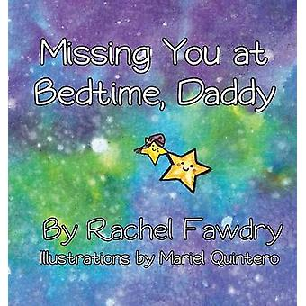Missing You at Bedtime Daddy A Personalized Photo Book that Helps Children and Parents When They Are Apart by Fawdry & Rachel