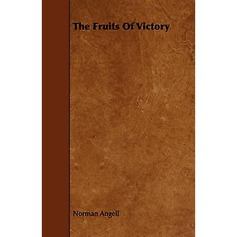 The Fruits Of Victory by Angell & Norman