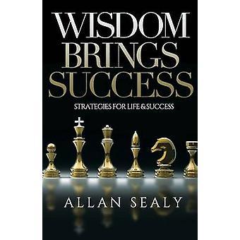 Wisdom Brings Success by Sealy & Allan