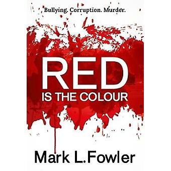 Red is the Colour by Fowler & Mark L.