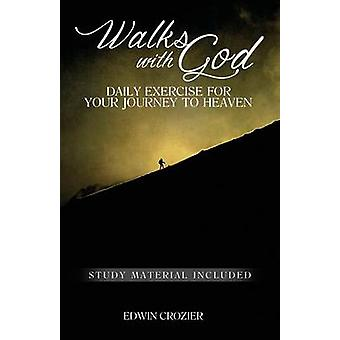 Walks with God Daily Exercise for Your Journey to Heaven by Crozier & Edwin