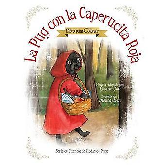 La Pug Con La Caperucita Roja  Libro Para Colorear by Darr & Laurren